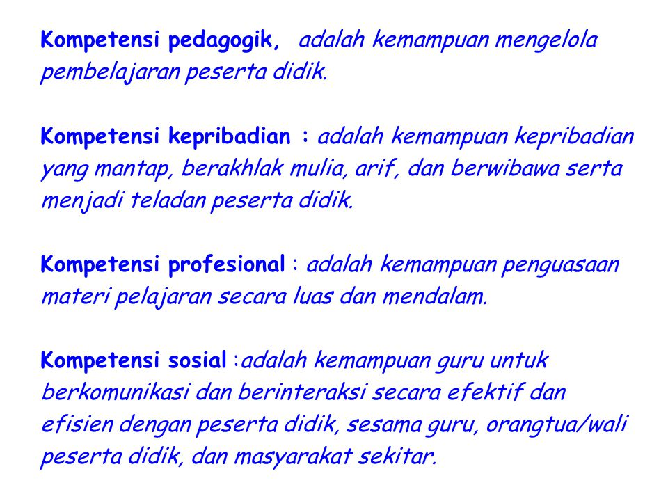 Kompetensi pedagogik, adalah kemampuan mengelola pembelajaran peserta didik.