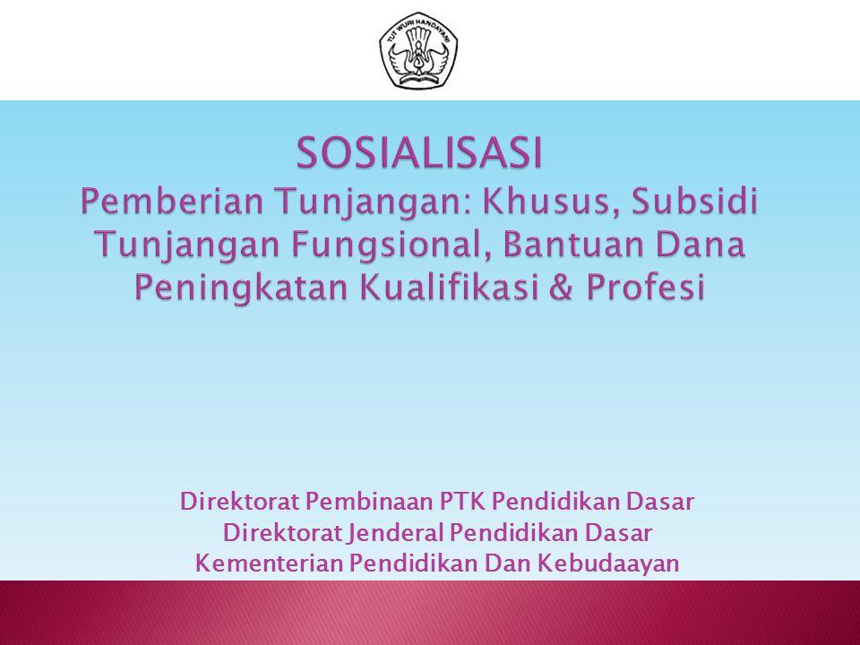 SOSIALISASI Pemberian Tunjangan: Khusus, Subsidi Tunjangan Fungsional, Bantuan Dana Peningkatan Kualifikasi & Profesi