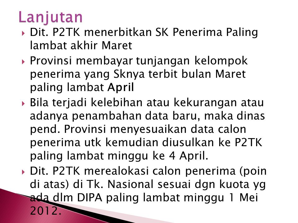 Lanjutan Dit. P2TK menerbitkan SK Penerima Paling lambat akhir Maret