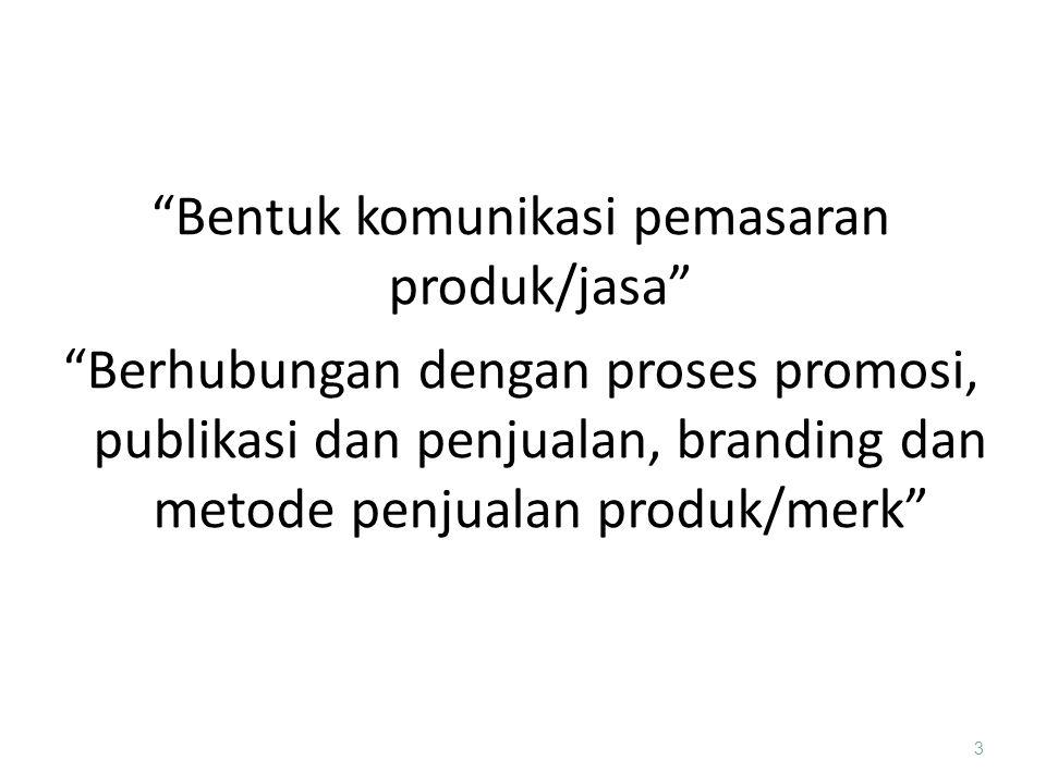 Bentuk komunikasi pemasaran produk/jasa