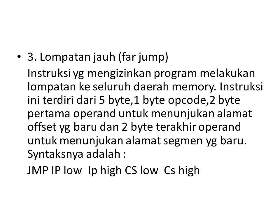 3. Lompatan jauh (far jump)