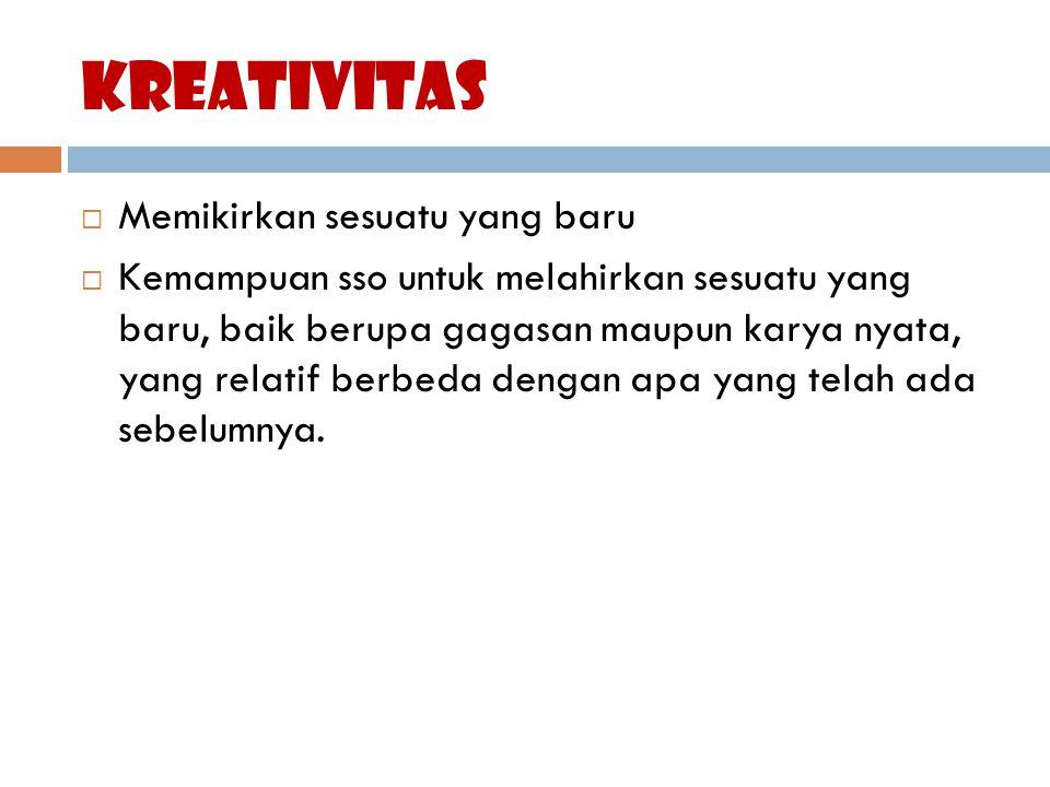 kreativitas Memikirkan sesuatu yang baru