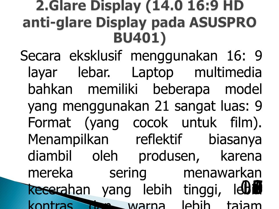 2.Glare Display (14.0 16:9 HD anti-glare Display pada ASUSPRO BU401)