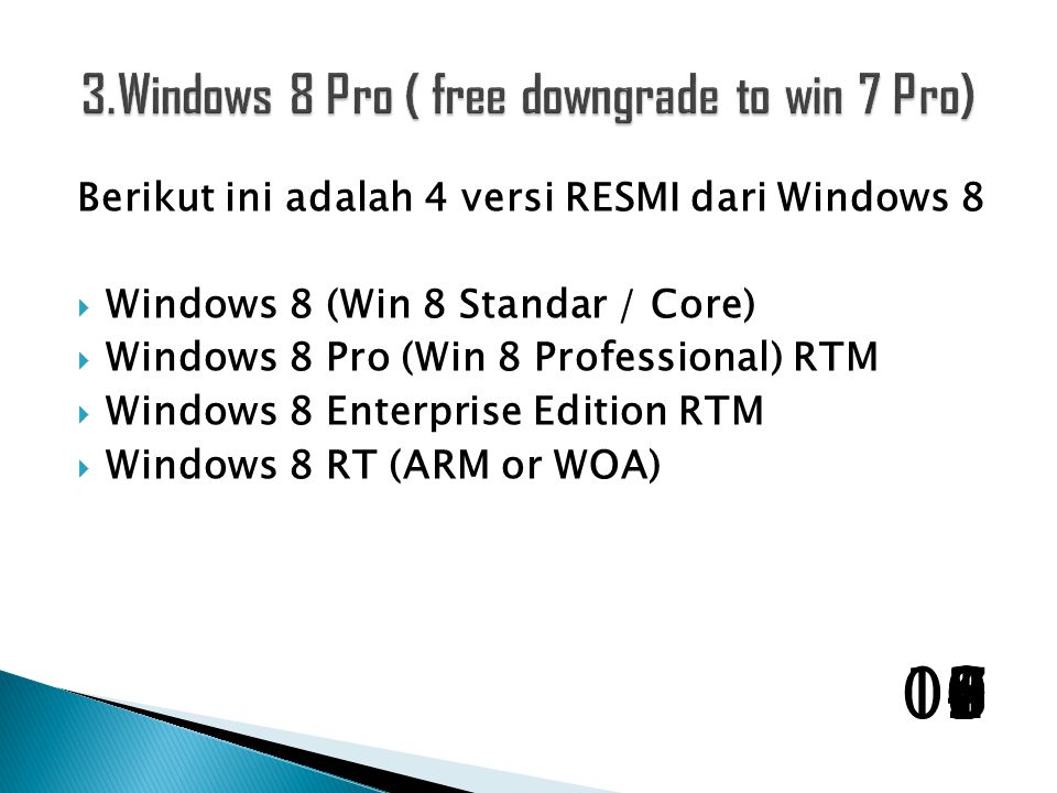 3.Windows 8 Pro ( free downgrade to win 7 Pro)
