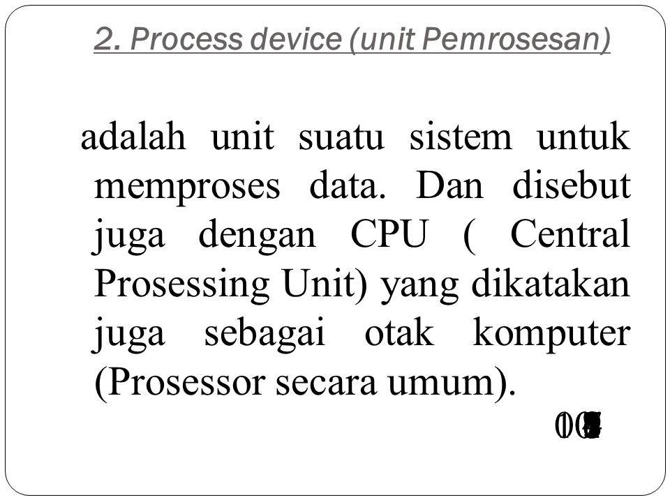 2. Process device (unit Pemrosesan)