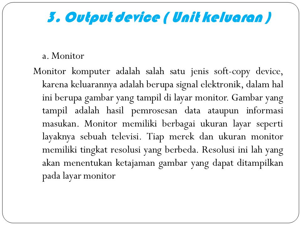 3. Output device ( Unit keluaran )