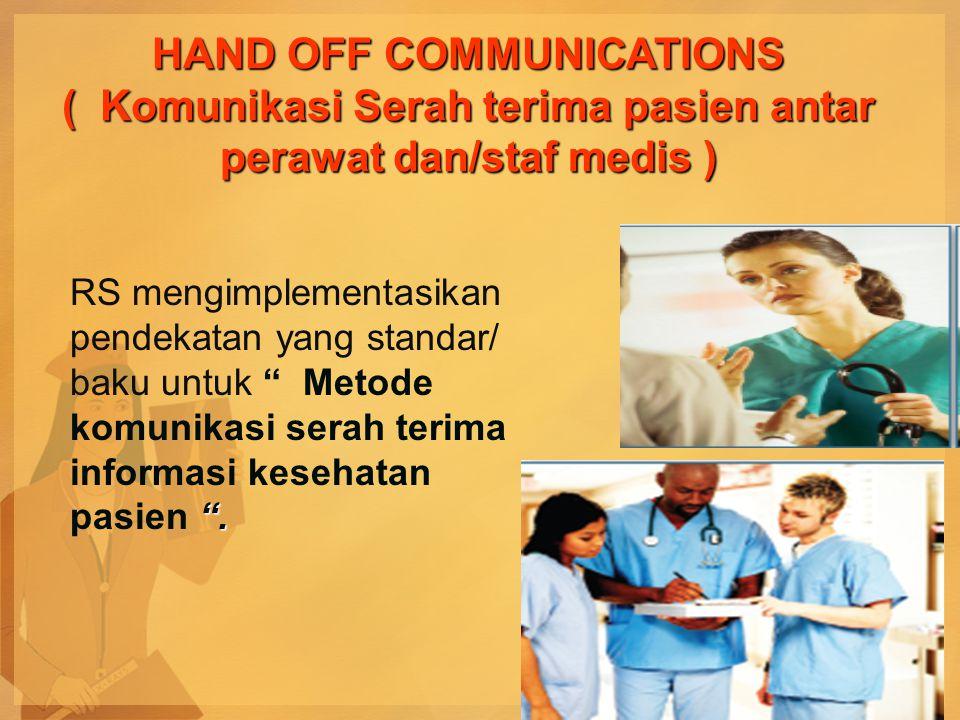 HAND OFF COMMUNICATIONS ( Komunikasi Serah terima pasien antar perawat dan/staf medis )