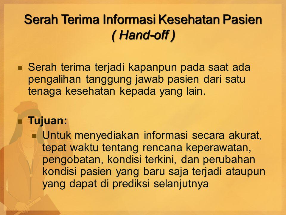 Serah Terima Informasi Kesehatan Pasien ( Hand-off )