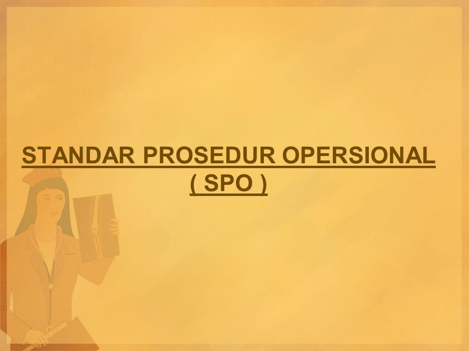 STANDAR PROSEDUR OPERSIONAL ( SPO )