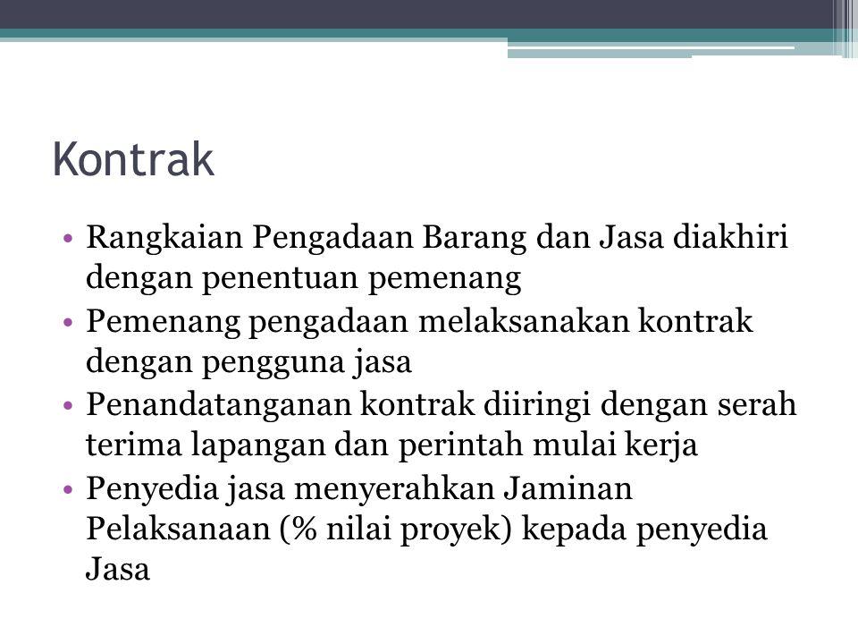 Kontrak Rangkaian Pengadaan Barang dan Jasa diakhiri dengan penentuan pemenang. Pemenang pengadaan melaksanakan kontrak dengan pengguna jasa.