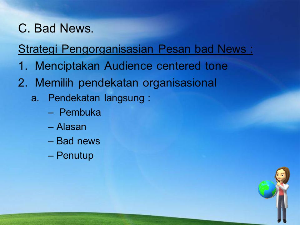 C. Bad News. Strategi Pengorganisasian Pesan bad News :