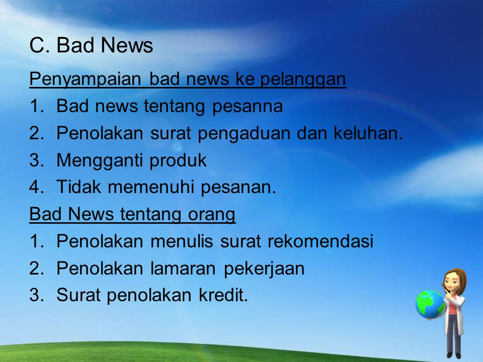 C. Bad News Penyampaian bad news ke pelanggan Bad news tentang pesanna