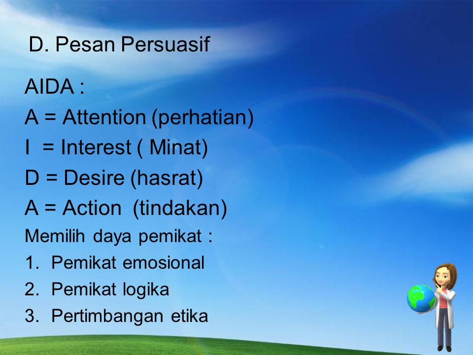 A = Attention (perhatian) I = Interest ( Minat) D = Desire (hasrat)