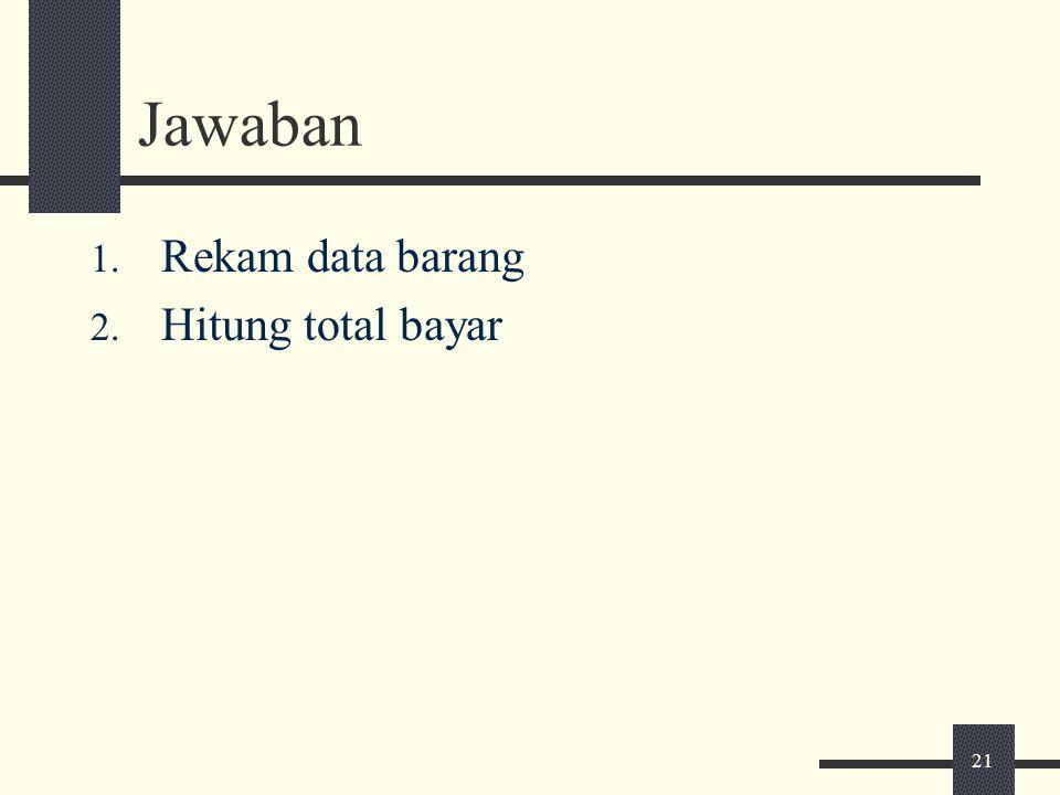 Jawaban Rekam data barang Hitung total bayar