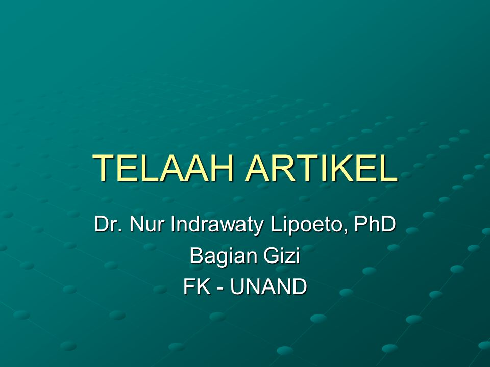 Dr. Nur Indrawaty Lipoeto, PhD Bagian Gizi FK - UNAND