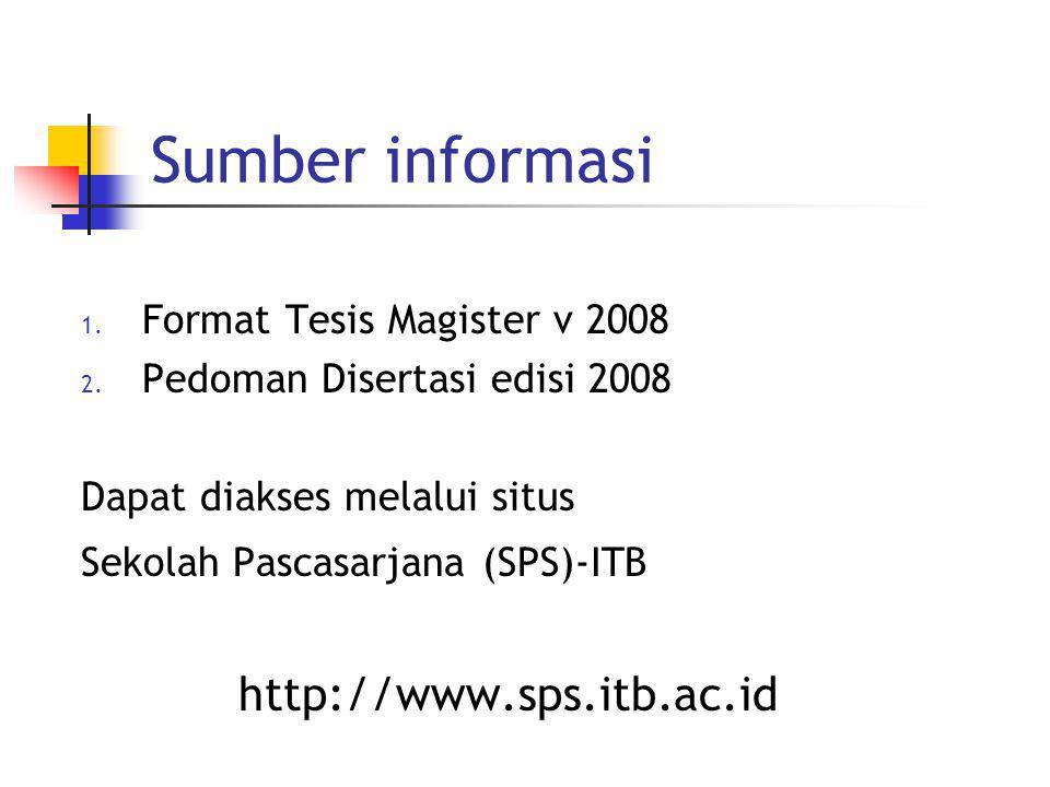 Sumber informasi http://www.sps.itb.ac.id Format Tesis Magister v 2008