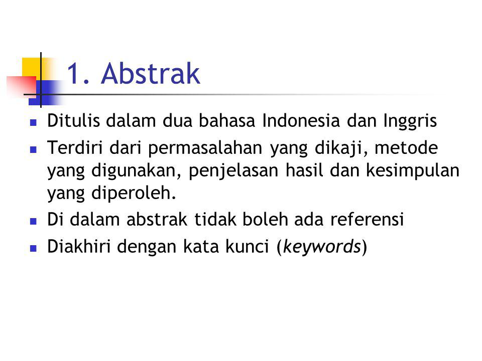 1. Abstrak Ditulis dalam dua bahasa Indonesia dan Inggris