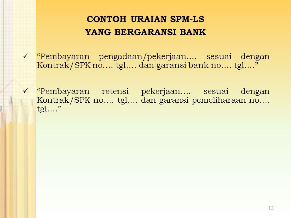 CONTOH URAIAN SPM-LS YANG BERGARANSI BANK