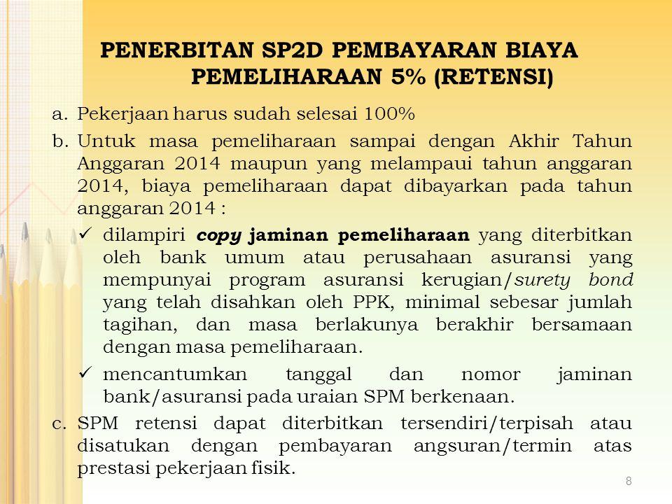 PENERBITAN SP2D PEMBAYARAN BIAYA PEMELIHARAAN 5% (RETENSI)