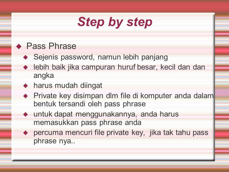 Step by step Pass Phrase Sejenis password, namun lebih panjang