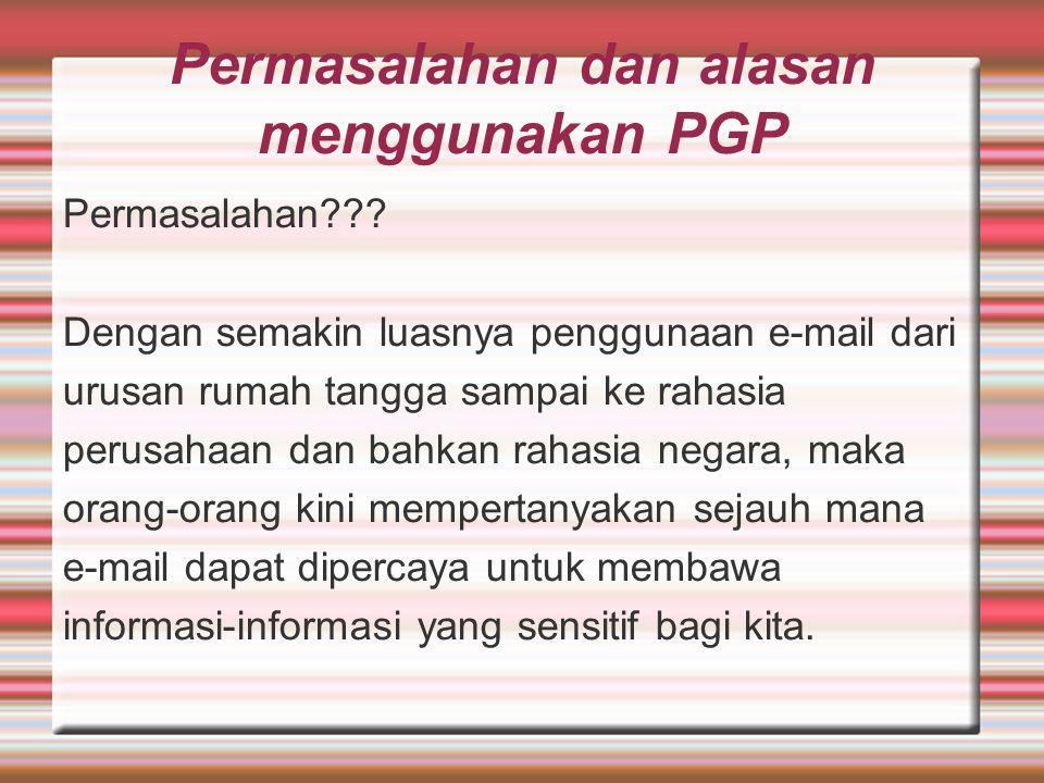 Permasalahan dan alasan menggunakan PGP