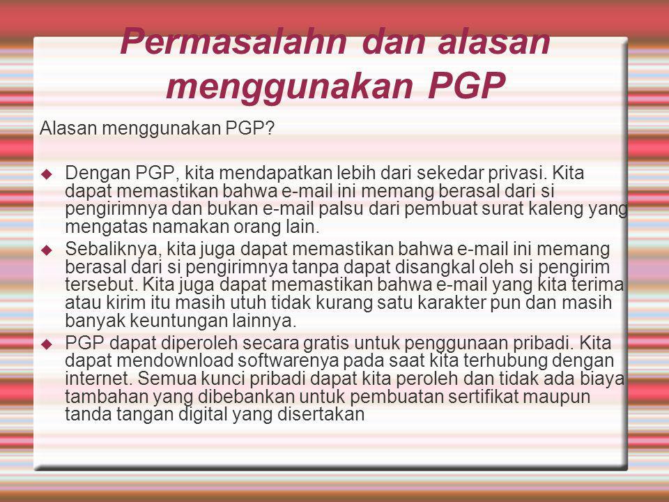 Permasalahn dan alasan menggunakan PGP