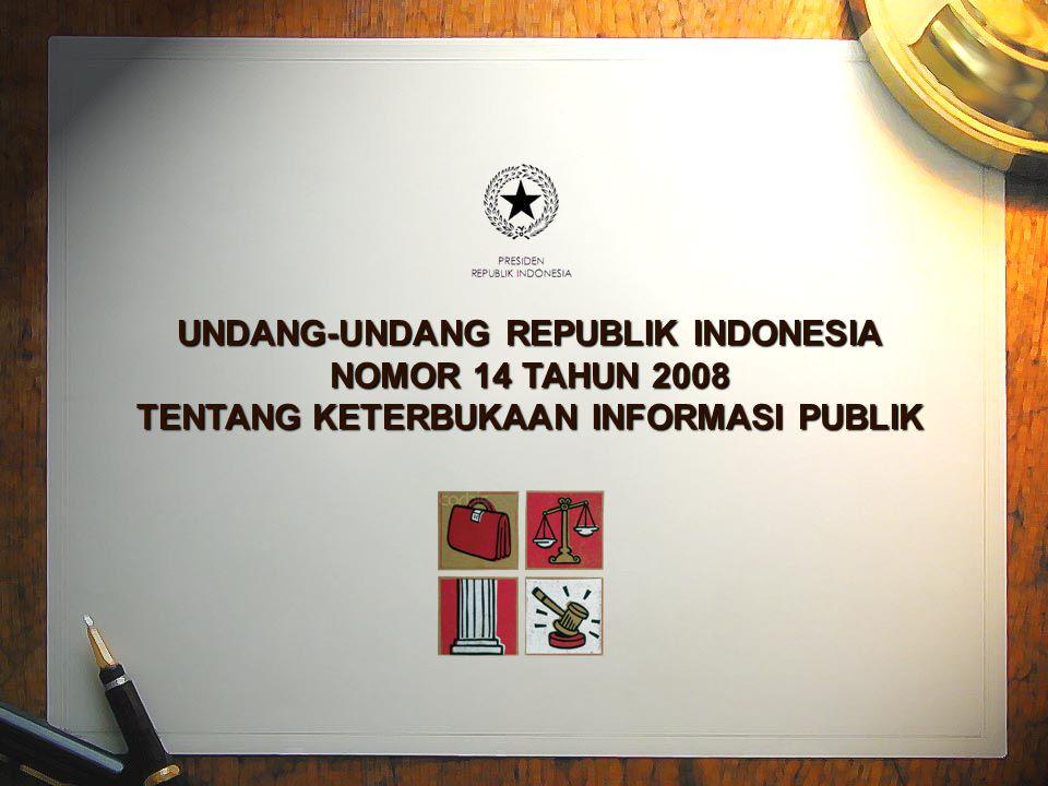 UNDANG-UNDANG REPUBLIK INDONESIA TENTANG KETERBUKAAN INFORMASI PUBLIK