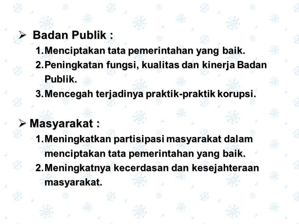 Badan Publik : Masyarakat : Menciptakan tata pemerintahan yang baik.