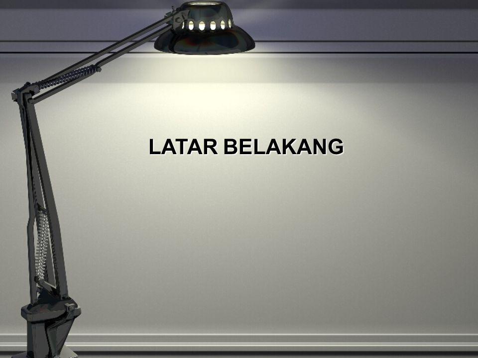 LATAR BELAKANG