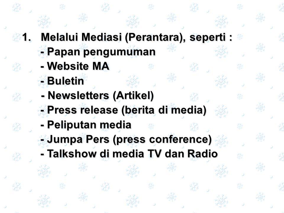 Melalui Mediasi (Perantara), seperti :