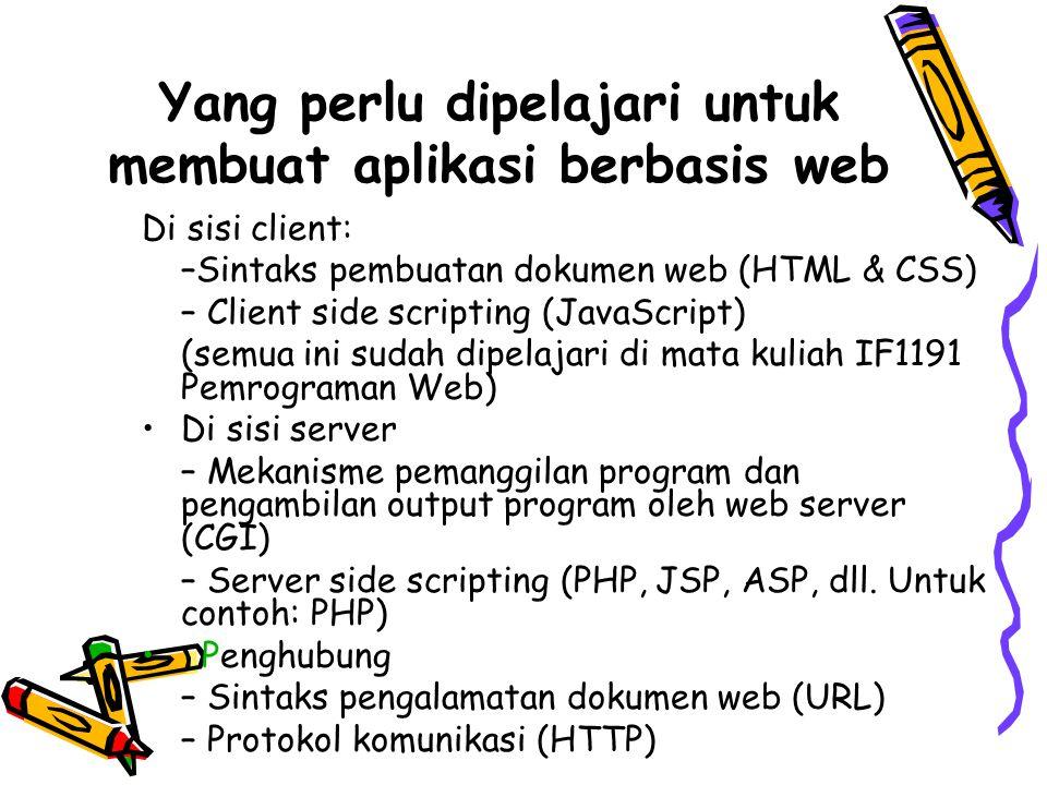 Yang perlu dipelajari untuk membuat aplikasi berbasis web