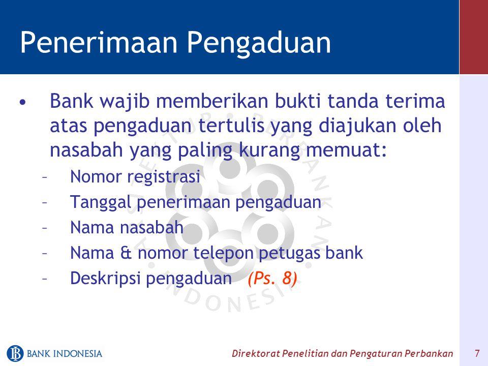 Penerimaan Pengaduan Bank wajib memberikan bukti tanda terima atas pengaduan tertulis yang diajukan oleh nasabah yang paling kurang memuat: