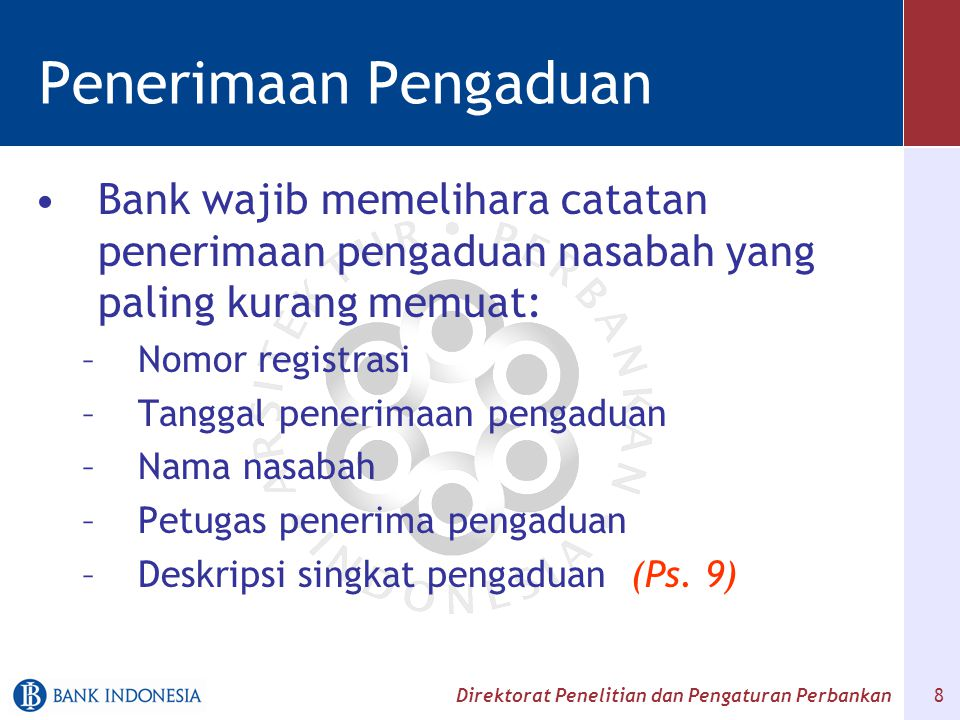 Penerimaan Pengaduan Bank wajib memelihara catatan penerimaan pengaduan nasabah yang paling kurang memuat: