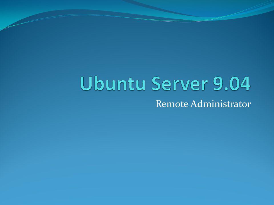 Ubuntu Server 9.04 Remote Administrator