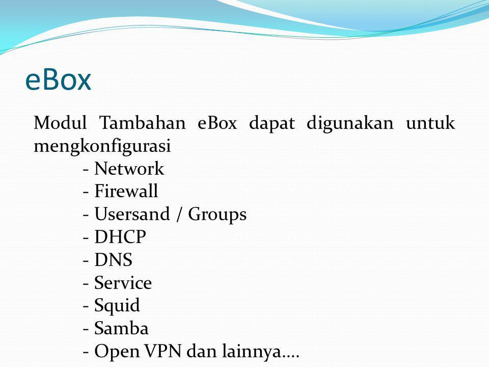 eBox Modul Tambahan eBox dapat digunakan untuk mengkonfigurasi