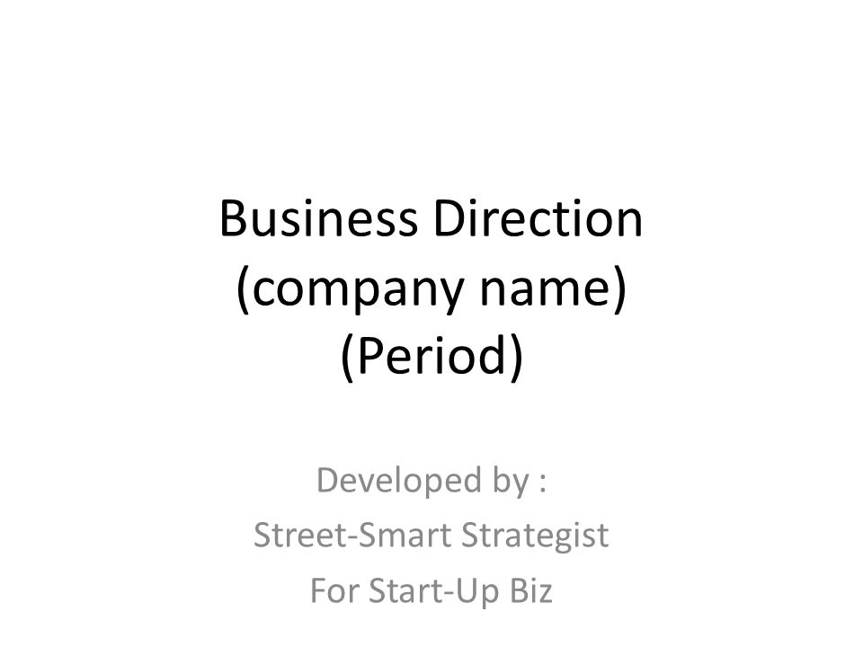 Business Direction (company name) (Period)