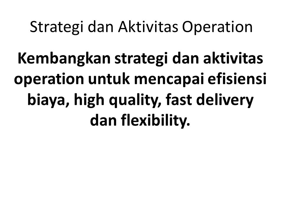 Strategi dan Aktivitas Operation