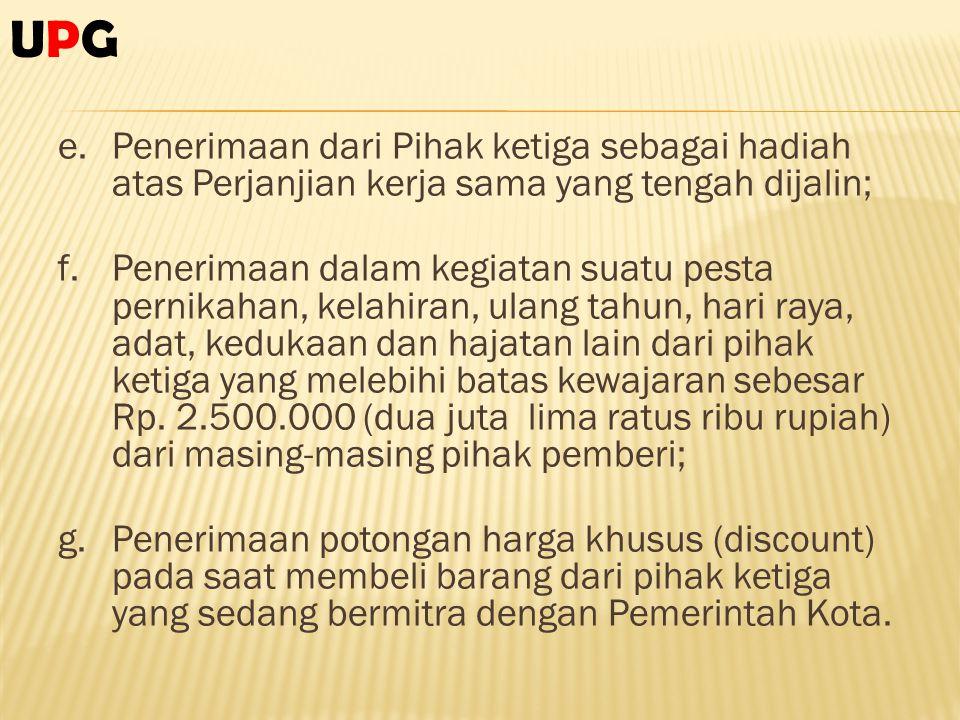 UPG Penerimaan dari Pihak ketiga sebagai hadiah atas Perjanjian kerja sama yang tengah dijalin;