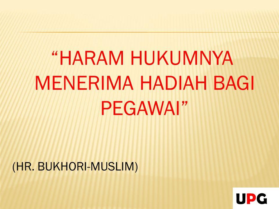 HARAM HUKUMNYA MENERIMA HADIAH BAGI PEGAWAI