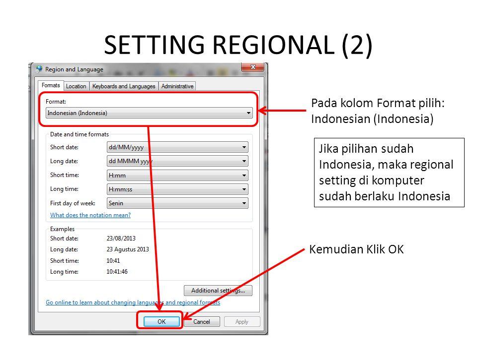 SETTING REGIONAL (2) Pada kolom Format pilih: Indonesian (Indonesia)