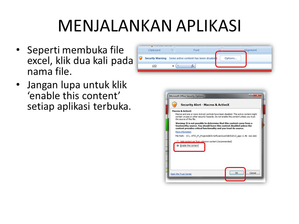 MENJALANKAN APLIKASI Seperti membuka file excel, klik dua kali pada nama file.