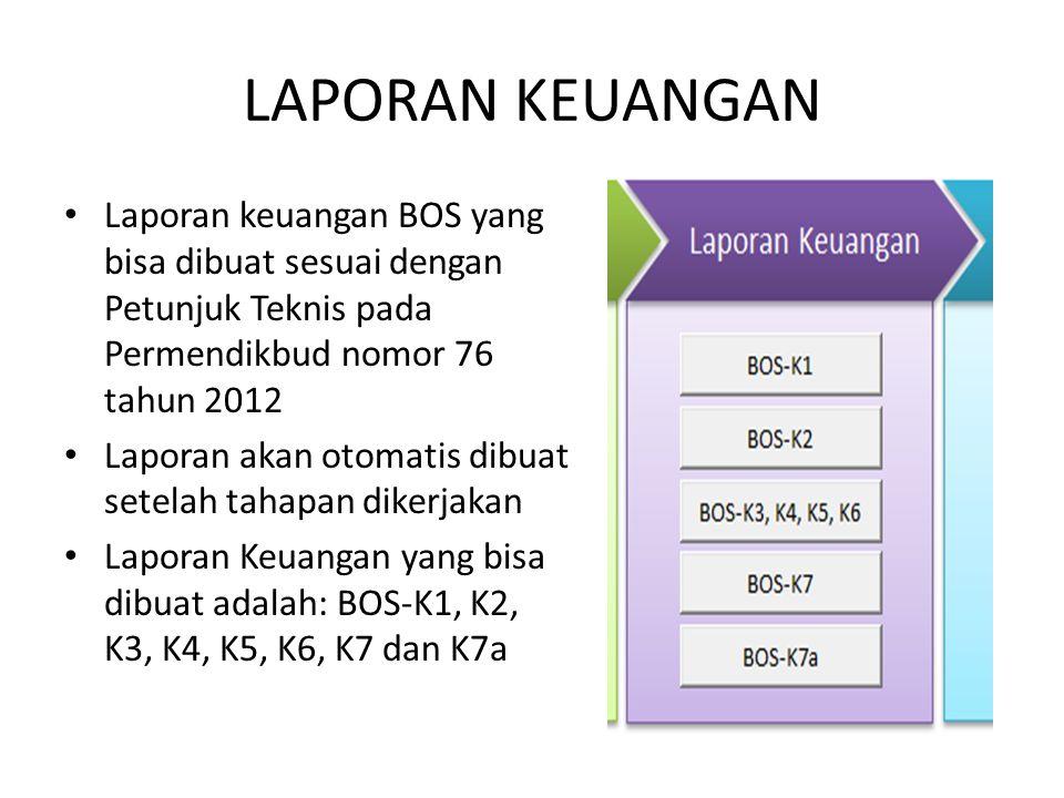 LAPORAN KEUANGAN Laporan keuangan BOS yang bisa dibuat sesuai dengan Petunjuk Teknis pada Permendikbud nomor 76 tahun 2012.