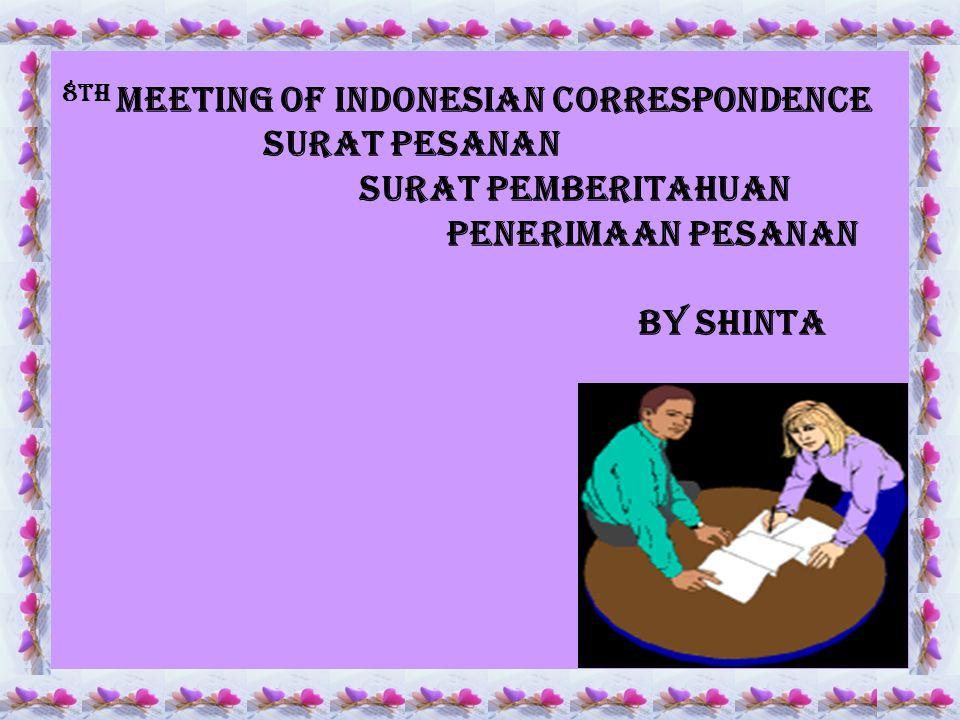 8th Meeting OF indonesian Correspondence. surat PESANAN