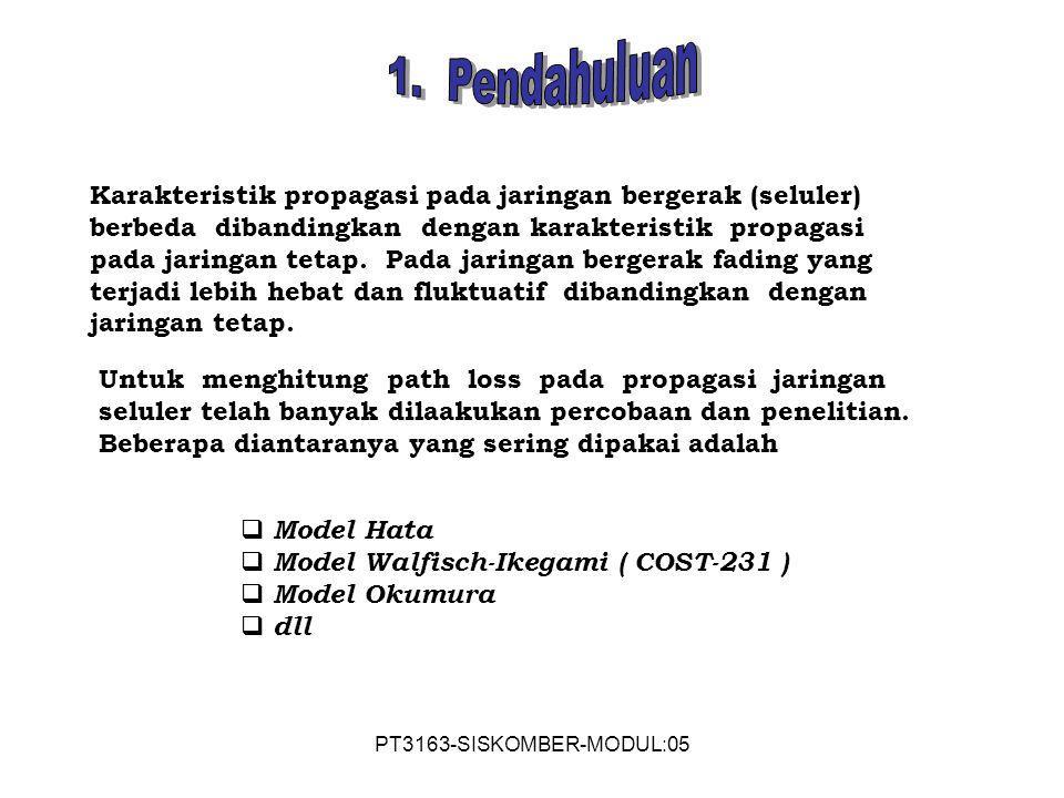 1. Pendahuluan Karakteristik propagasi pada jaringan bergerak (seluler) berbeda dibandingkan dengan karakteristik propagasi.
