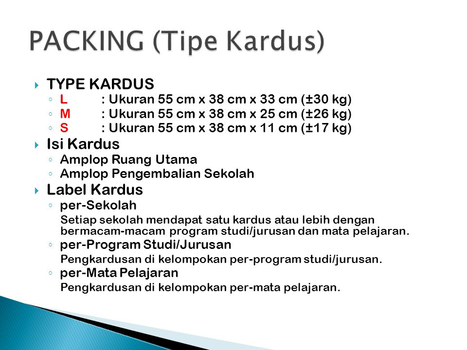 PACKING (Tipe Kardus) TYPE KARDUS Isi Kardus Label Kardus