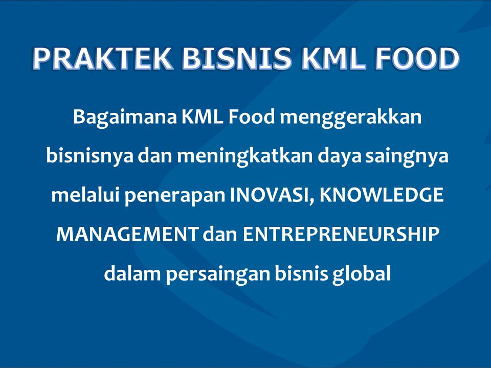 PRAKTEK BISNIS KML FOOD