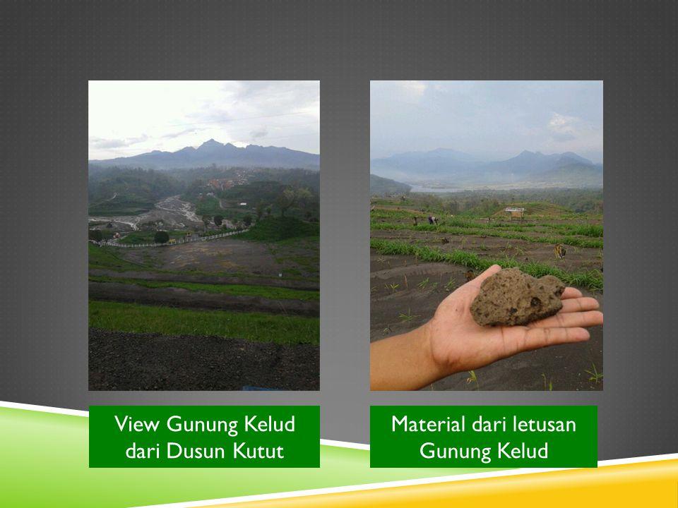 View Gunung Kelud dari Dusun Kutut Material dari letusan Gunung Kelud