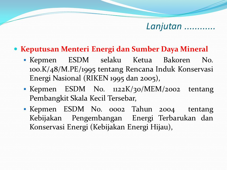 Lanjutan ............ Keputusan Menteri Energi dan Sumber Daya Mineral