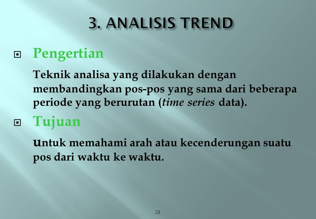 3. ANALISIS TREND Pengertian