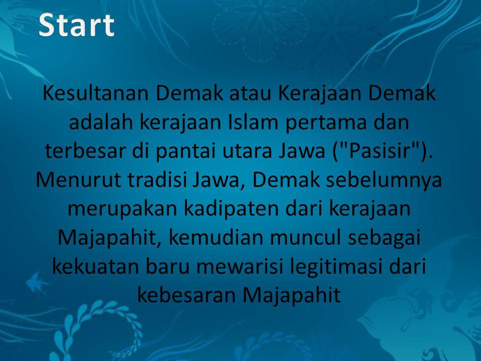 Kesultanan Demak atau Kerajaan Demak adalah kerajaan Islam pertama dan terbesar di pantai utara Jawa ( Pasisir ).